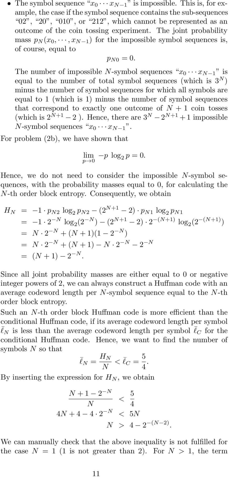 The joint probability mass p N (x 0,, x N ) for the impossible symbol sequences is, of course, equal to p N0 = 0.