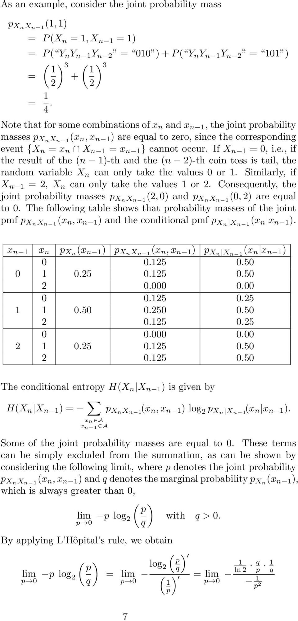 Similarly, if X n =, X n can only take the values or. Consequently, the joint probability masses p XnX n (, 0) and p XnX n (0, ) are equal to 0.