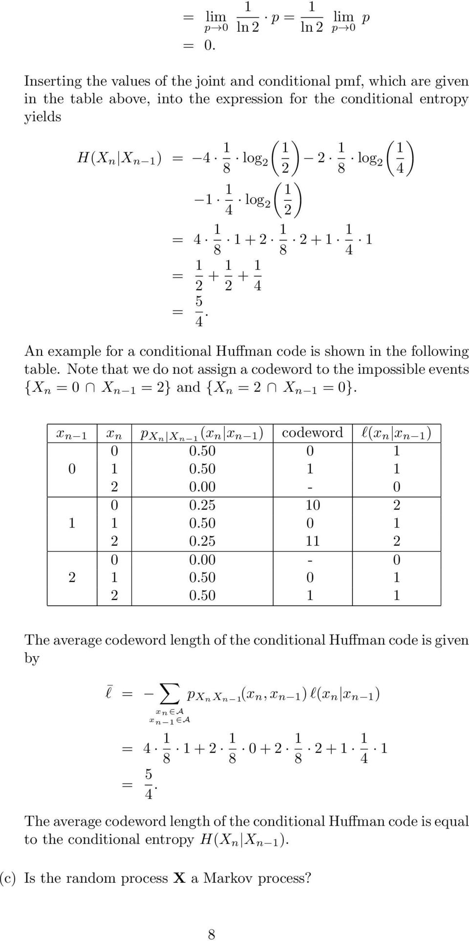 8 log 4 ( ) 4 log = 4 8 + 8 + 4 = + + 4 = 5 4. An example for a conditional Huffman code is shown in the following table.