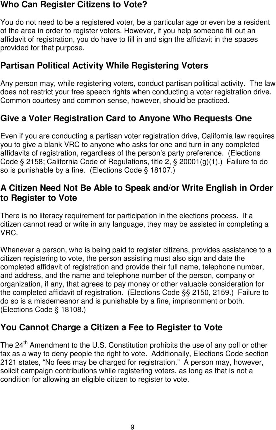 Partisan Political Activity While Registering Voters Any person may, while registering voters, conduct partisan political activity.