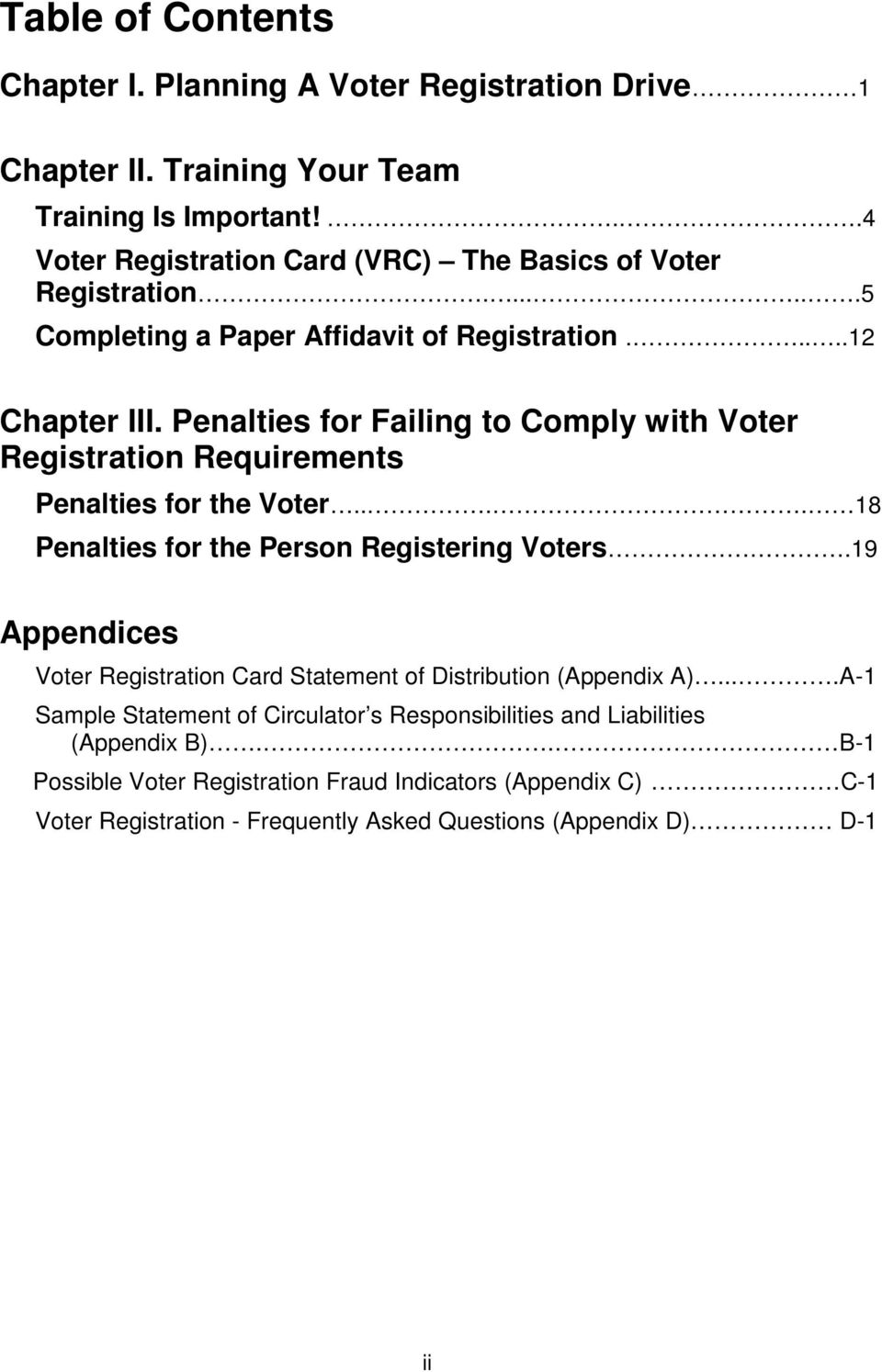 Penalties for Failing to Comply with Voter Registration Requirements Penalties for the Voter.... 18 Penalties for the Person Registering Voters.