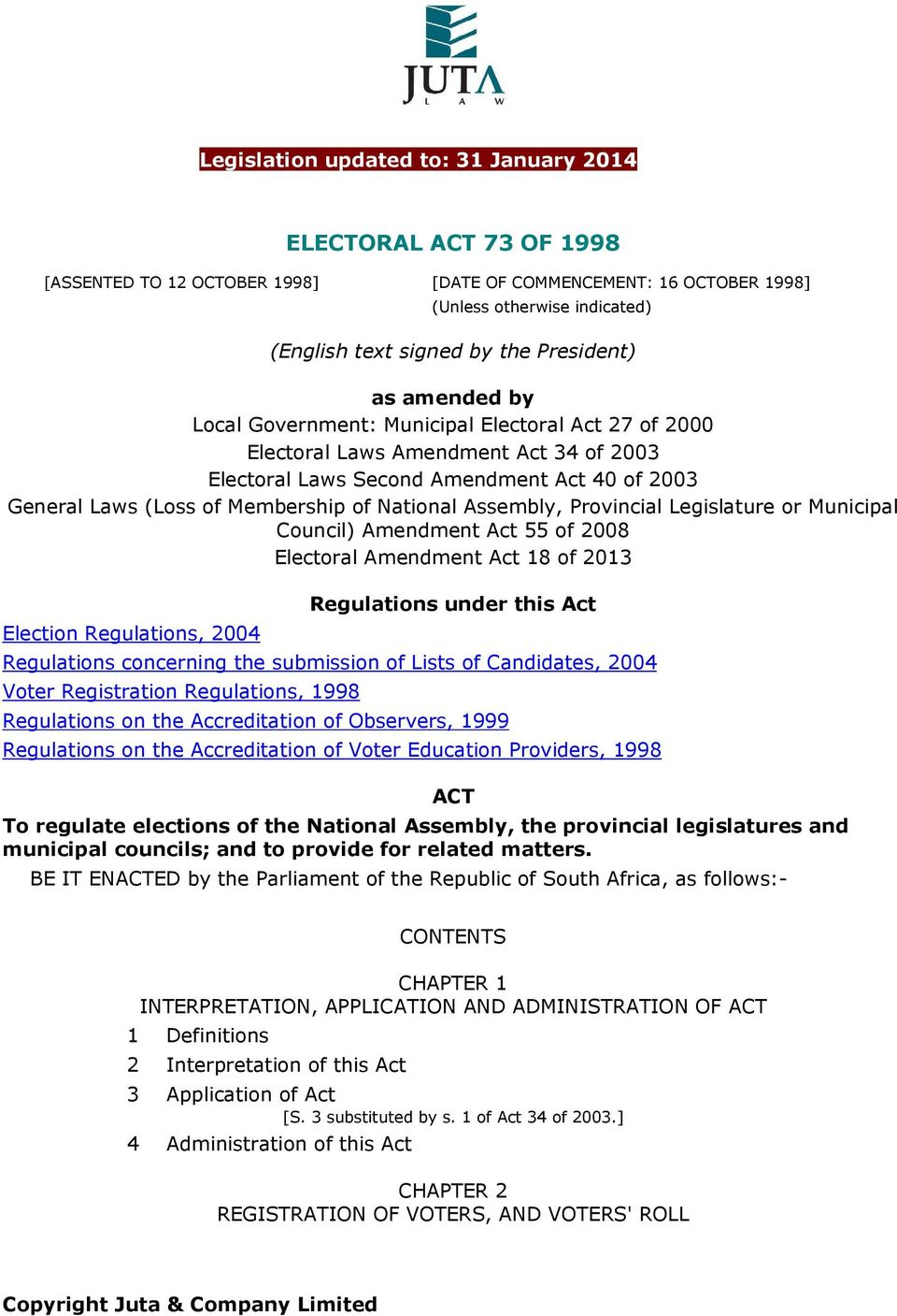 of National Assembly, Provincial Legislature or Municipal Council) Amendment Act 55 of 2008 Electoral Amendment Act 18 of 2013 Election Regulations, 2004 Regulations under this Act Regulations