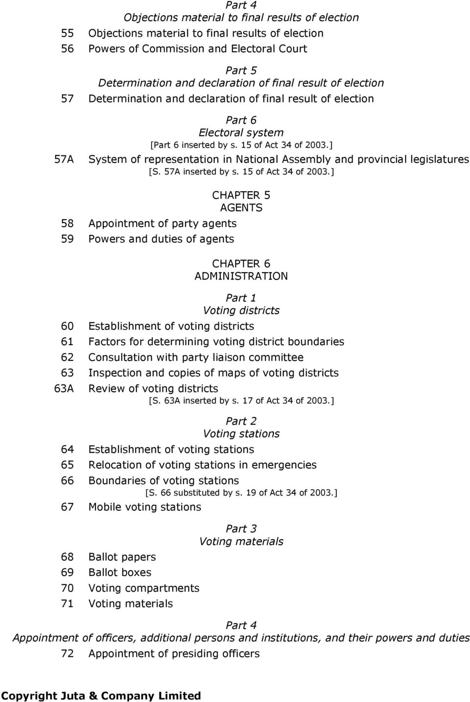 ] 57A System of representation in National Assembly and provincial legislatures [S. 57A inserted by s. 15 of Act 34 of 2003.