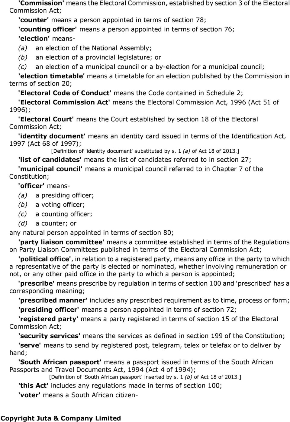 for a municipal council; 'election timetable' means a timetable for an election published by the Commission in terms of section 20; 'Electoral Code of Conduct' means the Code contained in Schedule 2;