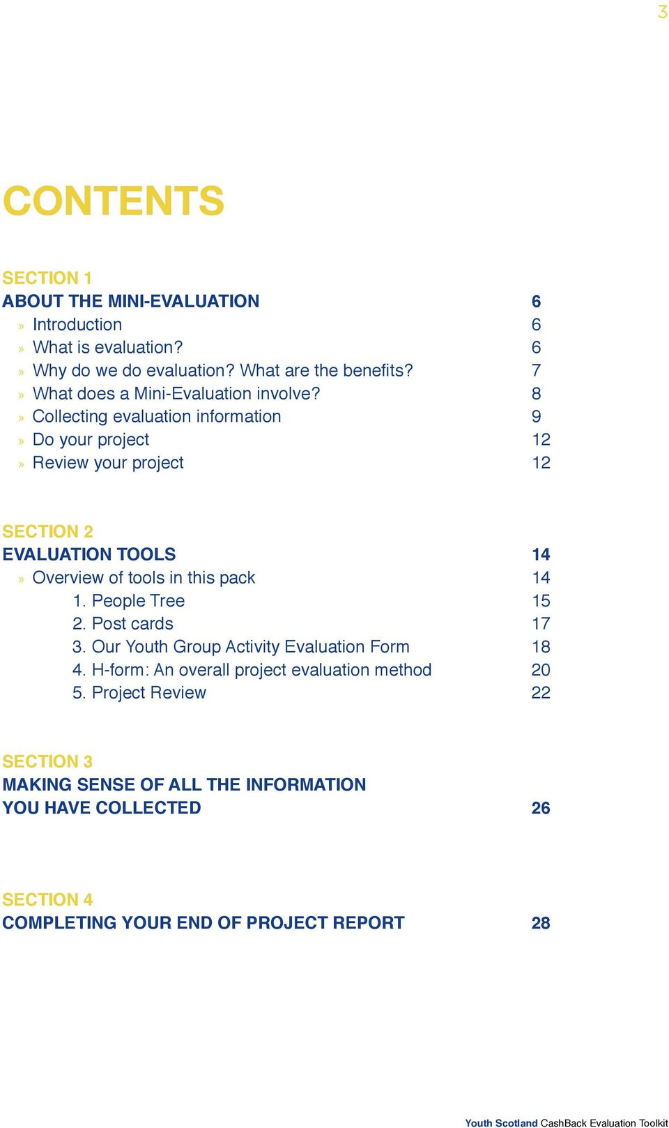 8»» Collecting evaluation information 9»» Do your project 12»» Review your project 12 Section 2 Evaluation Tools 14»» Overview of tools in this pack 14