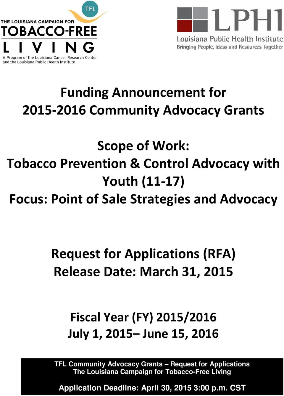 Release Date: March 31, 2015 Fiscal Year (FY) 2015/2016 July 1, 2015 June 15, 2016 TFL Community Advocacy