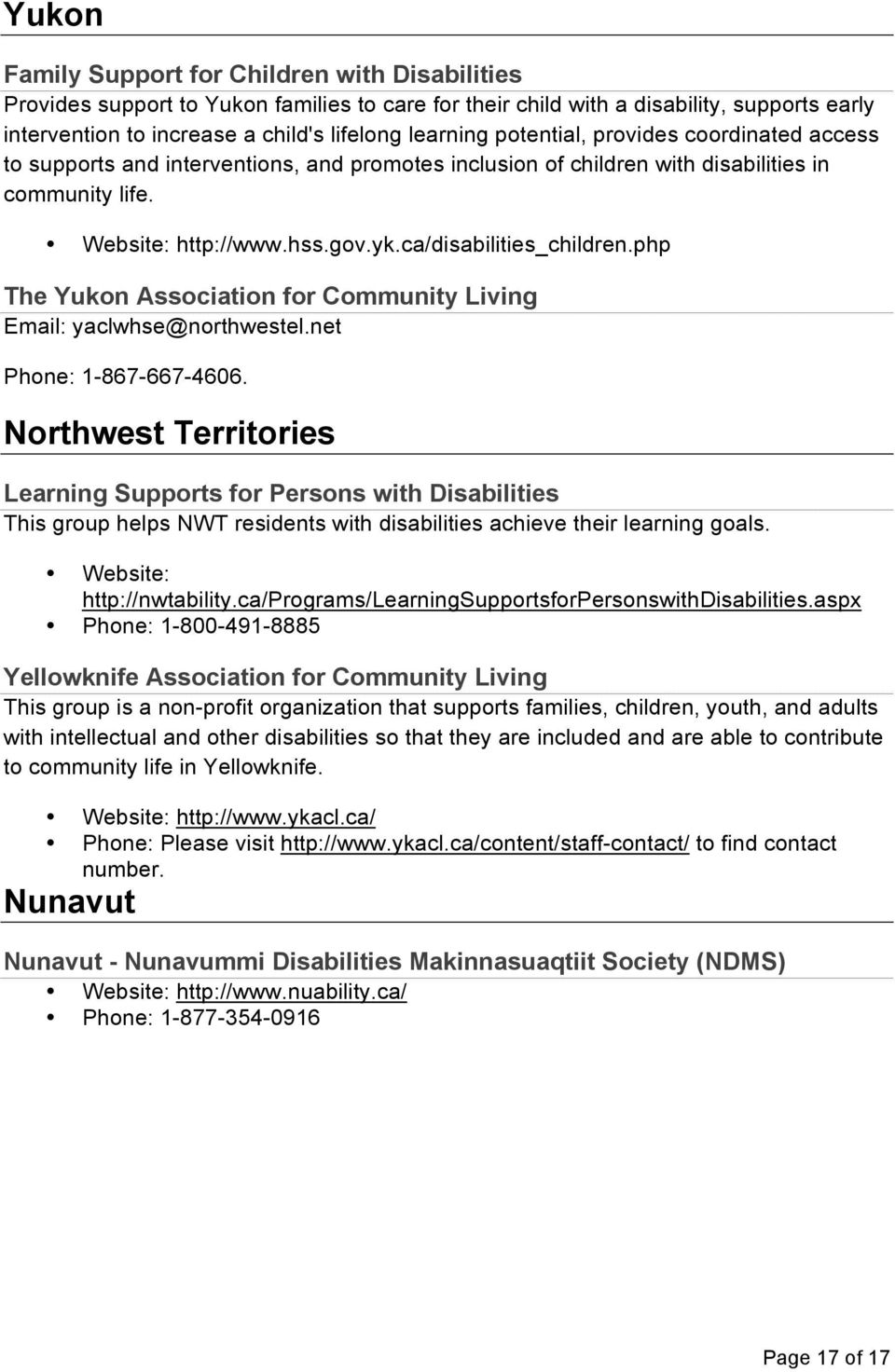 php The Yukon Association for Community Living Email: yaclwhse@northwestel.net Phone: 1-867-667-4606.