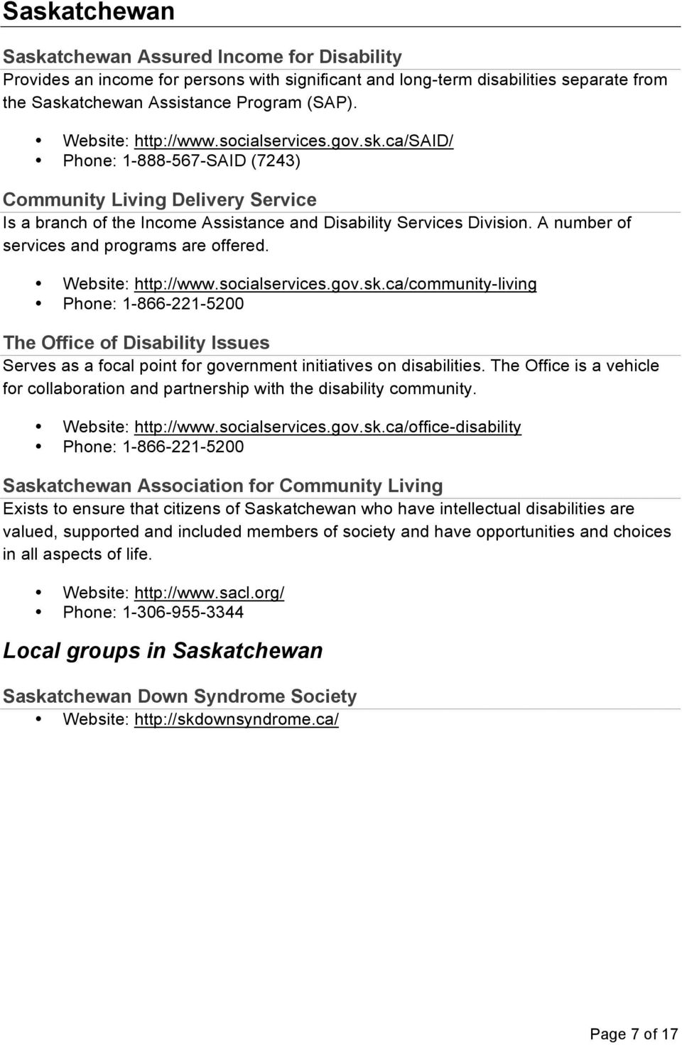 A number of services and programs are offered. Website: http://www.socialservices.gov.sk.