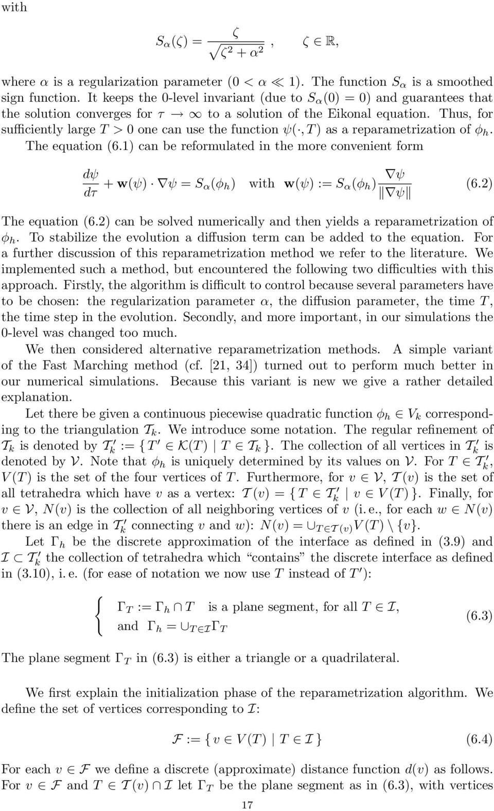 Thus, for sufficiently large T > 0 one can use the function ψ(,t) as a reparametrization of φ h. The equation (6.