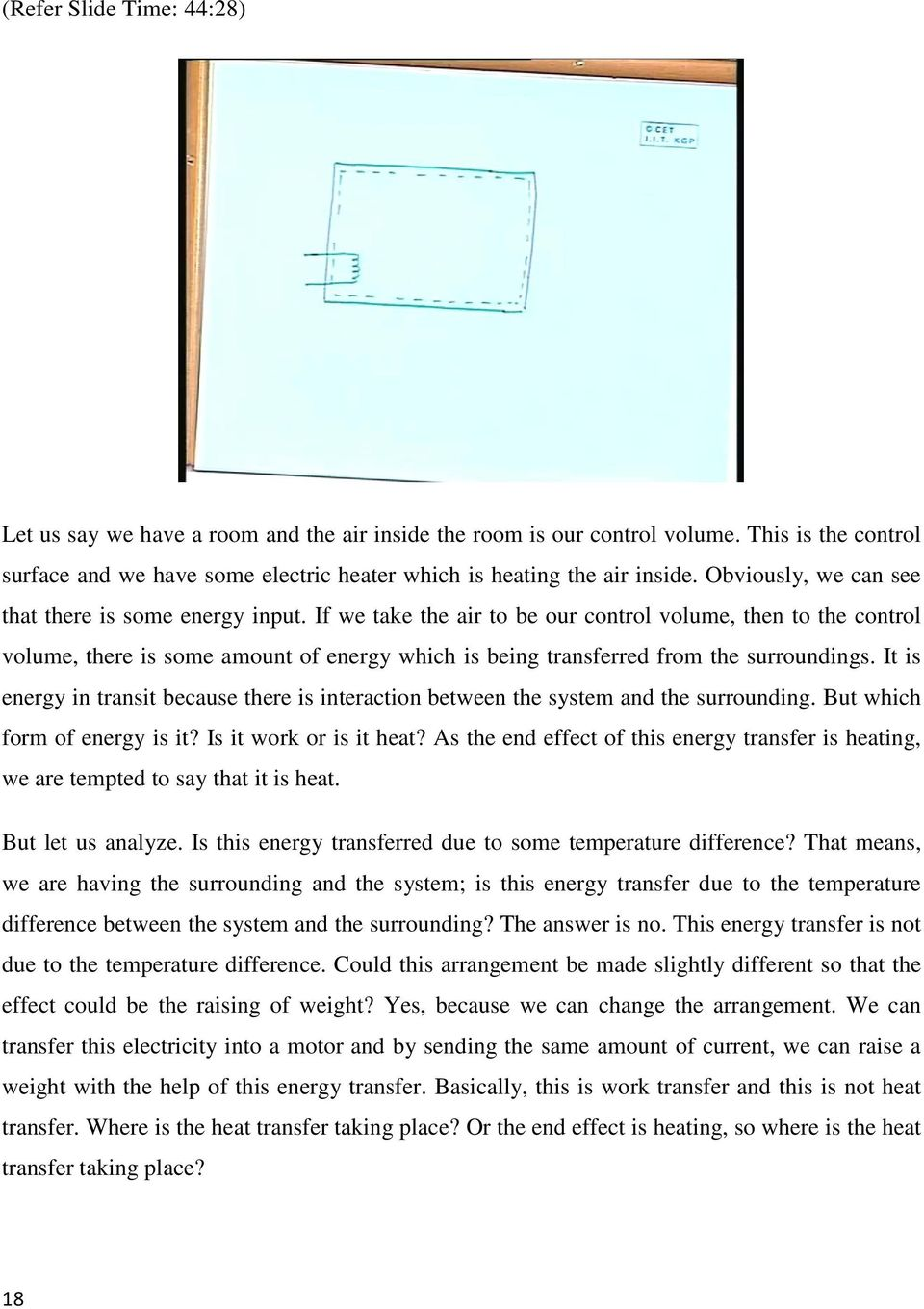 If we take the air to be our control volume, then to the control volume, there is some amount of energy which is being transferred from the surroundings.