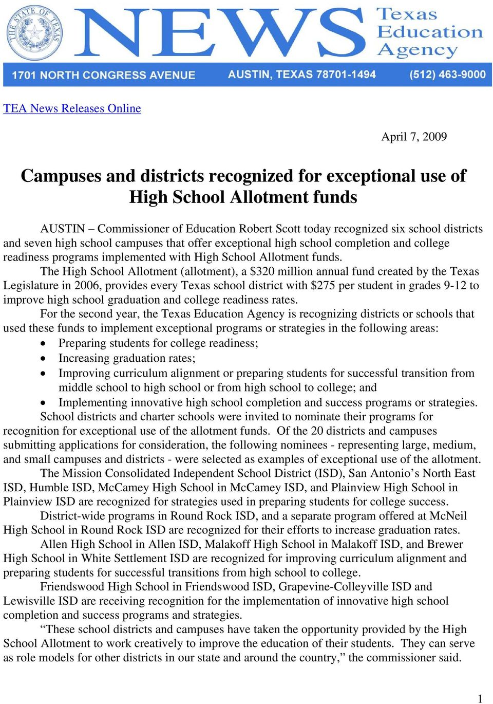 The High School Allotment (allotment), a $320 million annual fund created by the Texas Legislature in 2006, provides every Texas school district with $275 per student in grades 9-12 to improve high