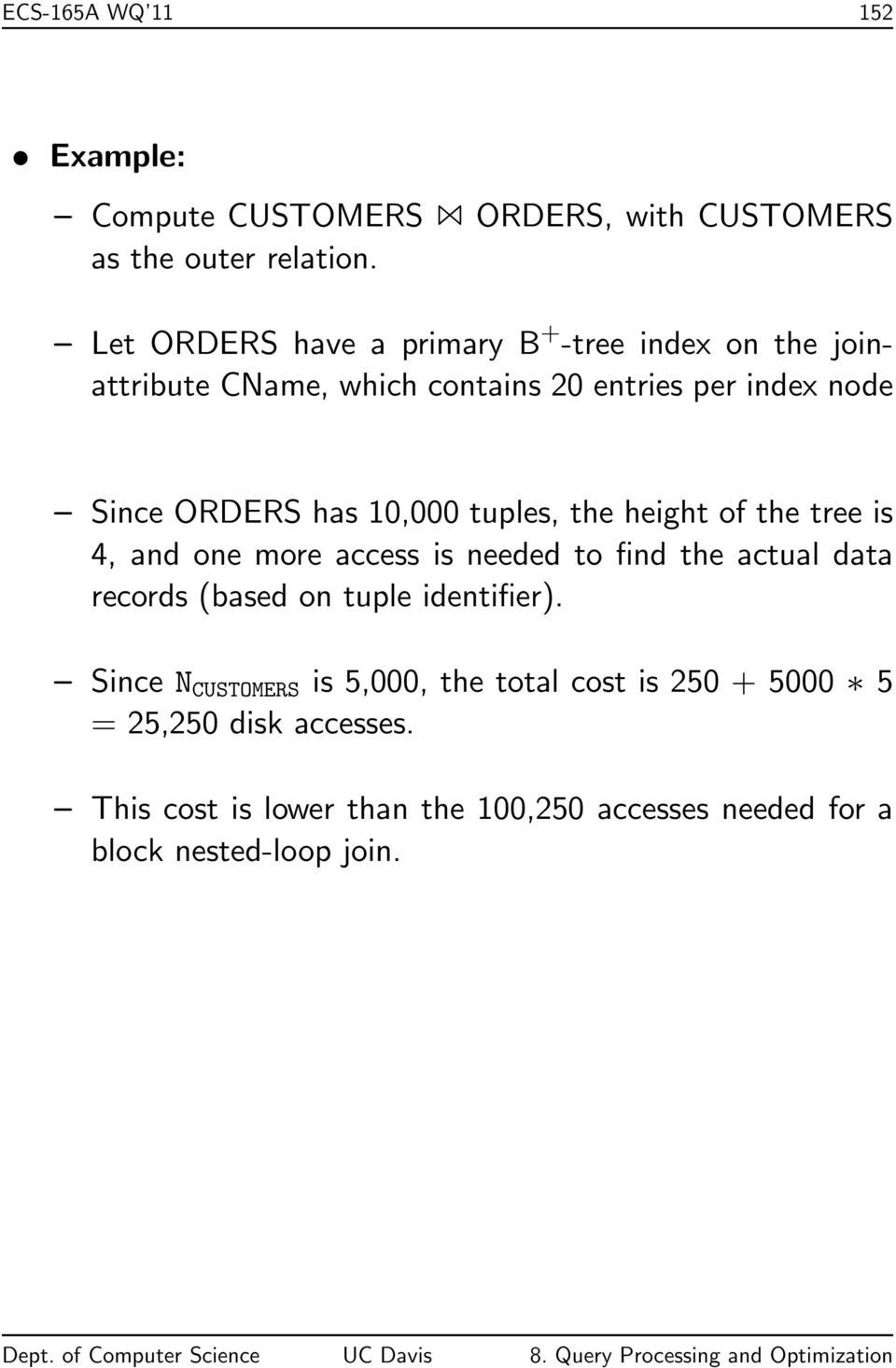 10,000 tuples, the height of the tree is 4, and one more access is needed to find the actual data records (based on tuple