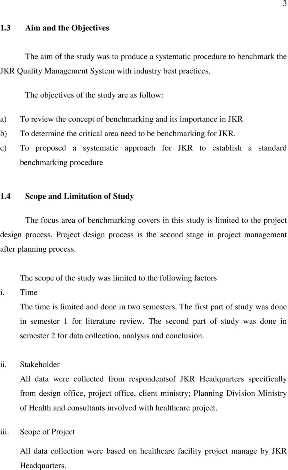 c) To proposed a systematic approach for JKR to establish a standard benchmarking procedure 1.