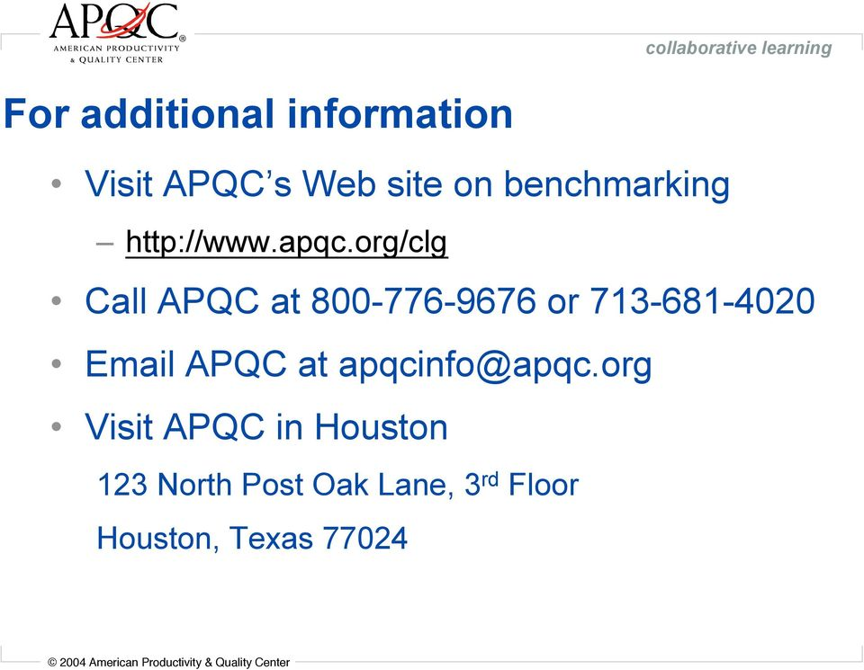 org/clg Call APQC at 800-776-9676 or 713-681-4020 Email APQC