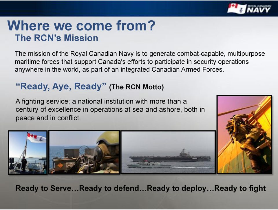 Canada s efforts to participate in security operations anywhere in the world, as part of an integrated Canadian Armed Forces.