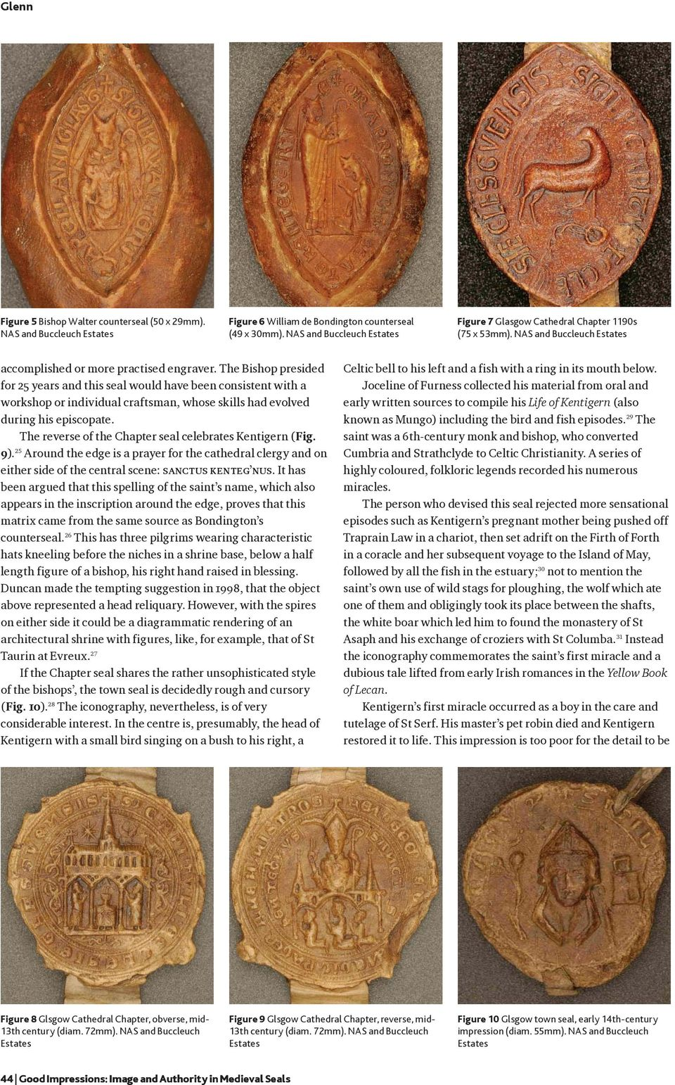 The Bishop presided for 25 years and this seal would have been consistent with a workshop or individual craftsman, whose skills had evolved during his episcopate.