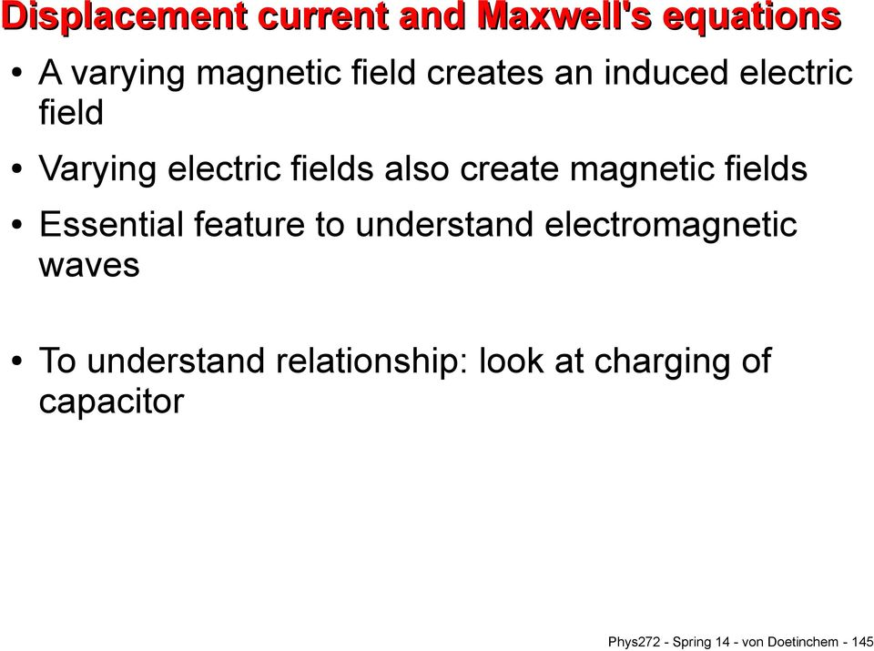 Essential feature to understand electromagnetic waves To understand