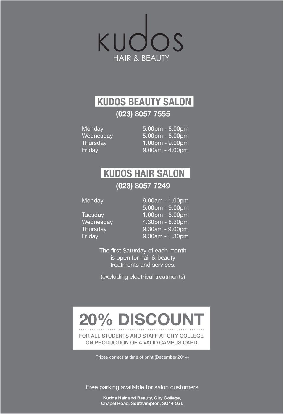 30am - 1.30pm The first Saturday of each month is open for hair & beauty treatments and services.