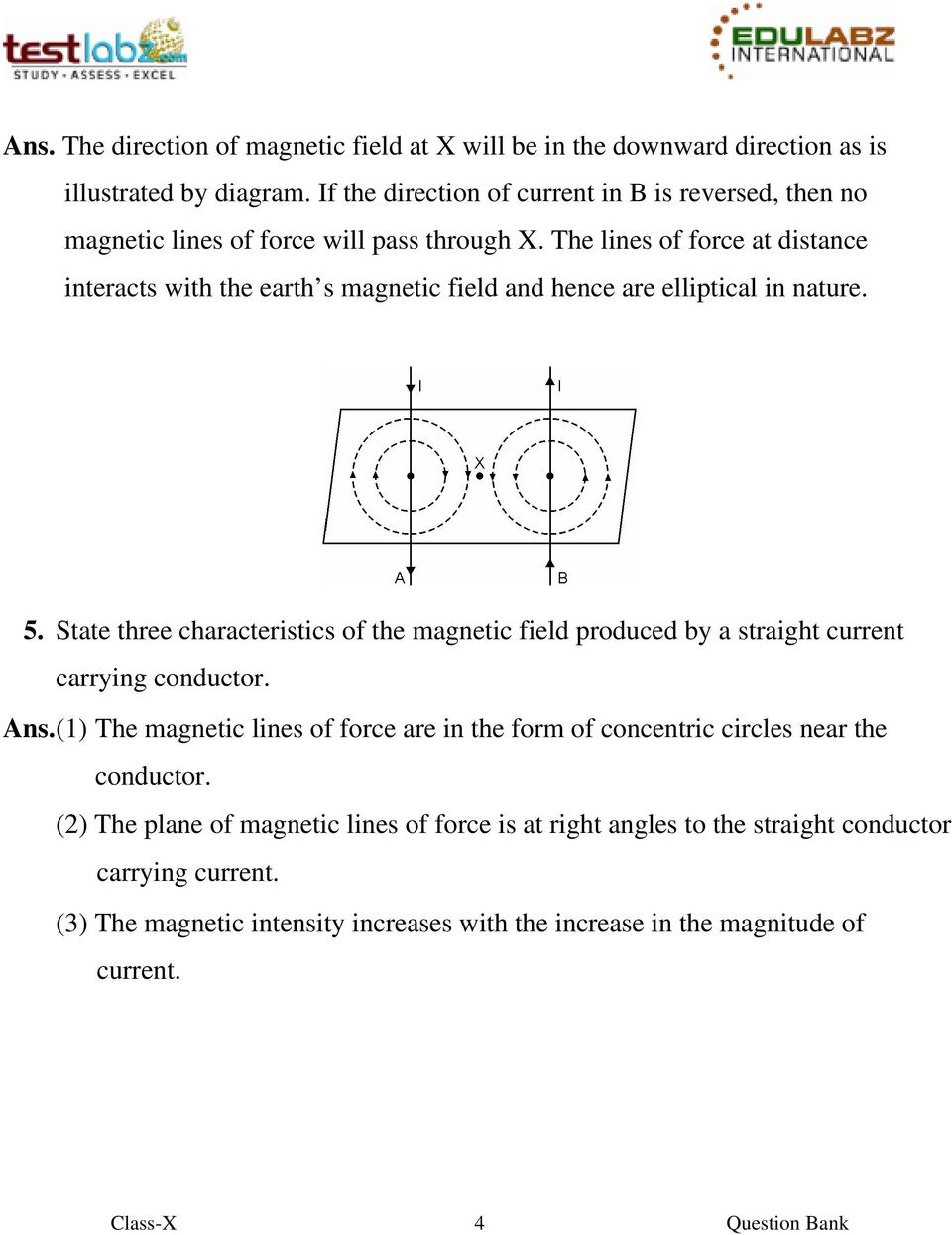 The lines of force at distance interacts with the earth s magnetic field and hence are elliptical in nature. 5.