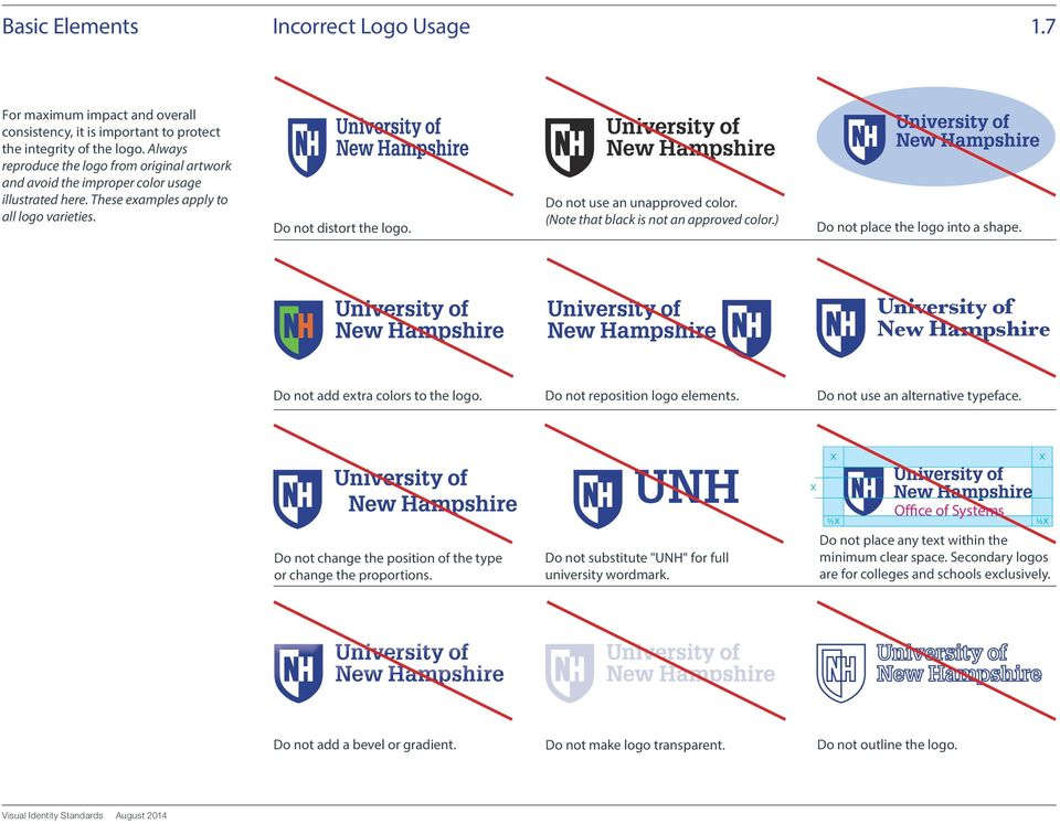 Do not use an unapproved color. (Note that black is not an approved color.) Do not place the logo into a shape. University of New Hampshire Do not add extra colors to the logo.