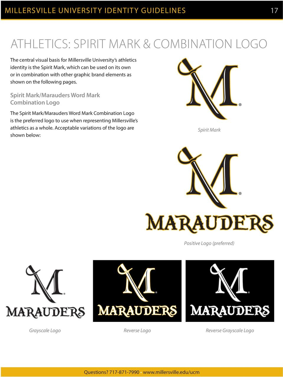 Spirit Mark/Marauders Word Mark Combination Logo The Spirit Mark/Marauders Word Mark Combination Logo is the preferred logo to use when representing