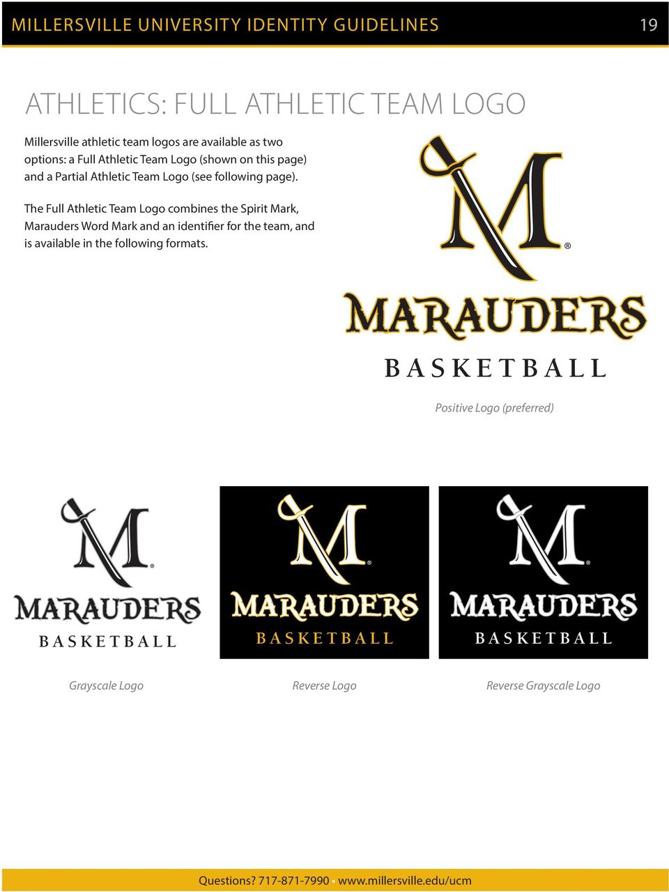 The Full Athletic Team Logo combines the Spirit Mark, Marauders Word Mark and an identifier for the team, and is available in