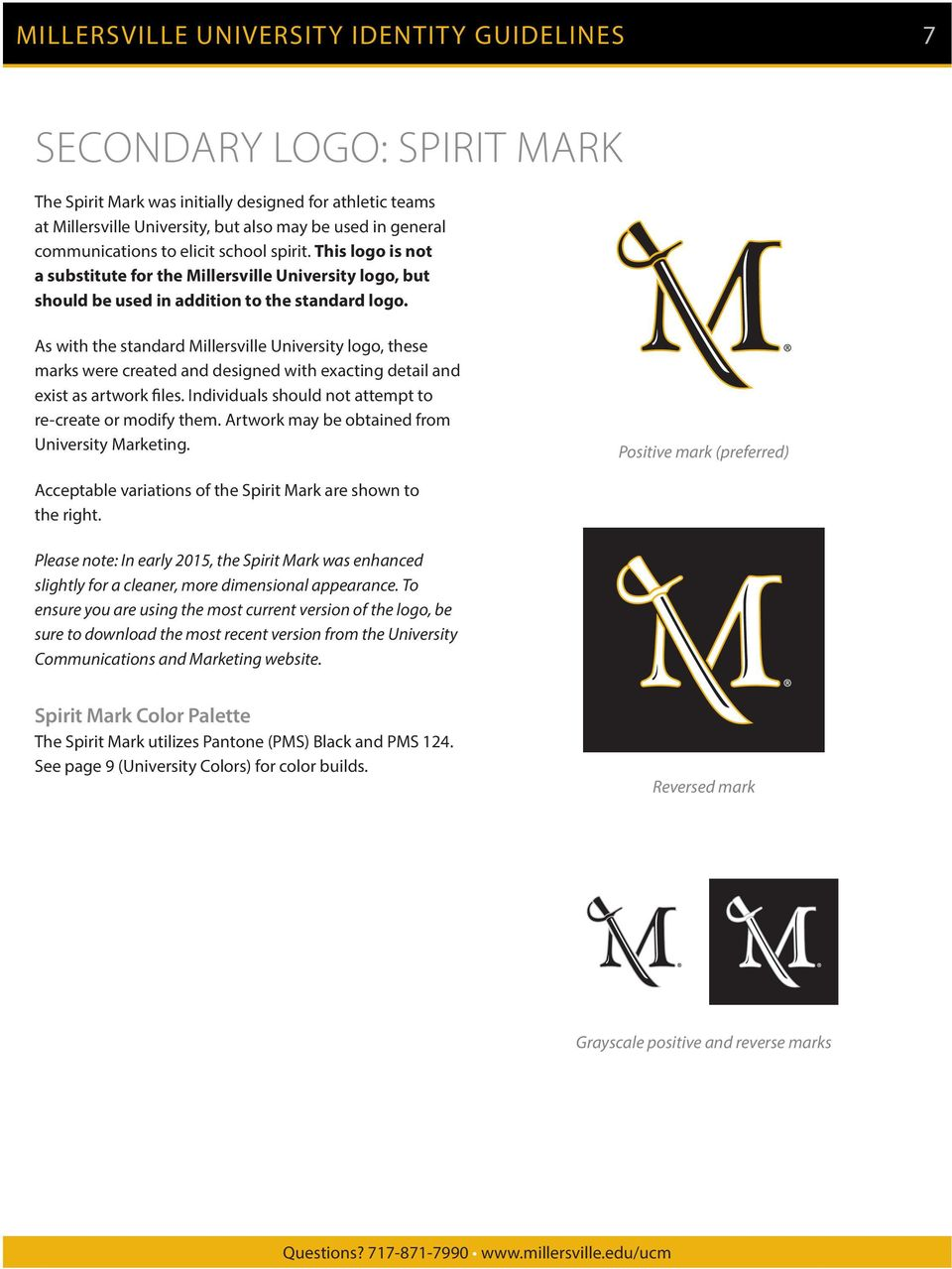 As with the standard Millersville University logo, these marks were created and designed with exacting detail and exist as artwork files. Individuals should not attempt to re-create or modify them.