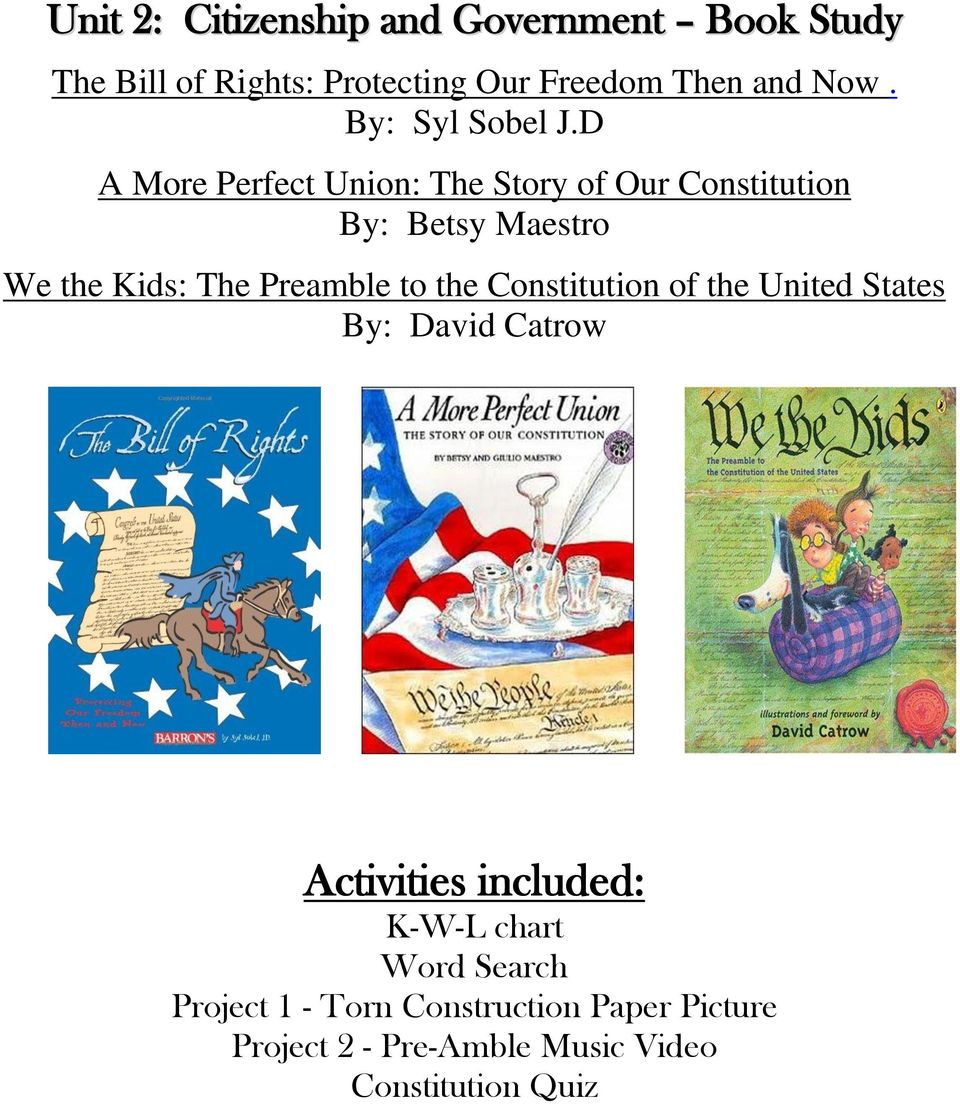 D A More Perfect Union: The Story of Our Constitution By: Betsy Maestro We the Kids: The Preamble to