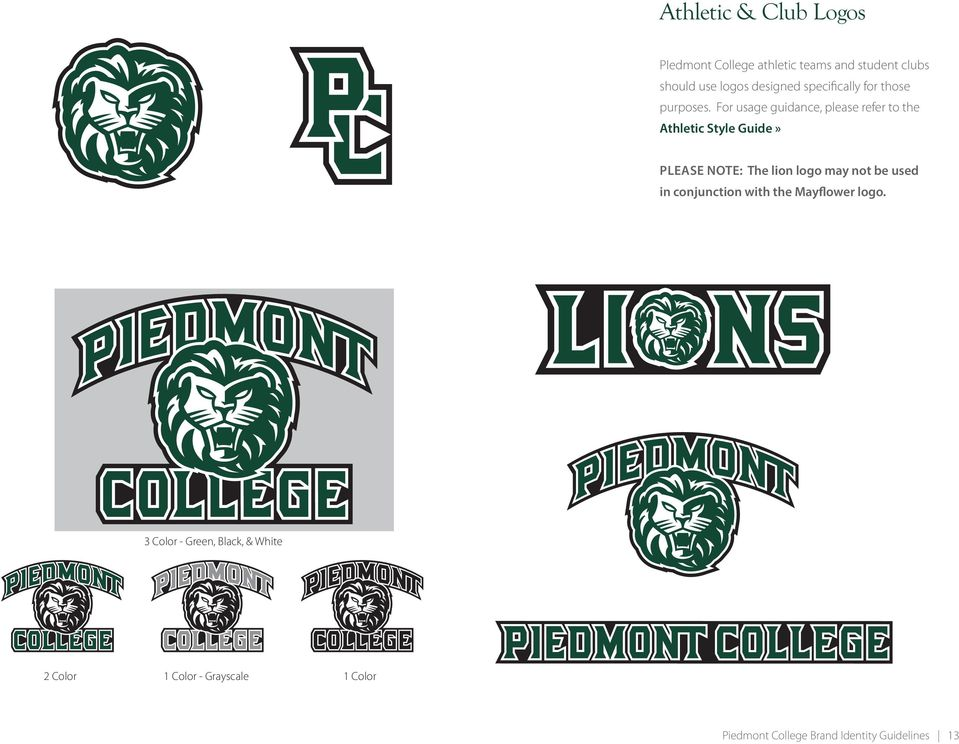 For usage guidance, please refer to the Athletic Style Guide» PLEASE NOTE: The lion logo may not