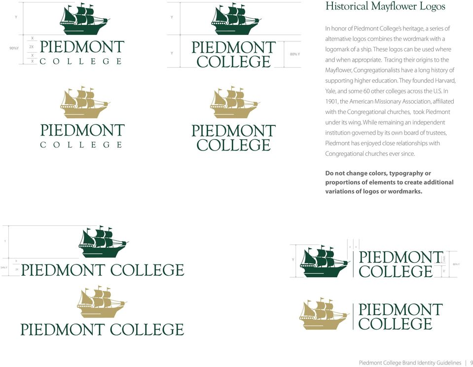 They founded Harvard, ale, and some 60 other colleges across the U.S. In 1901, the American Missionary Association, affiliated with the Congregational churches, took Piedmont under its wing.
