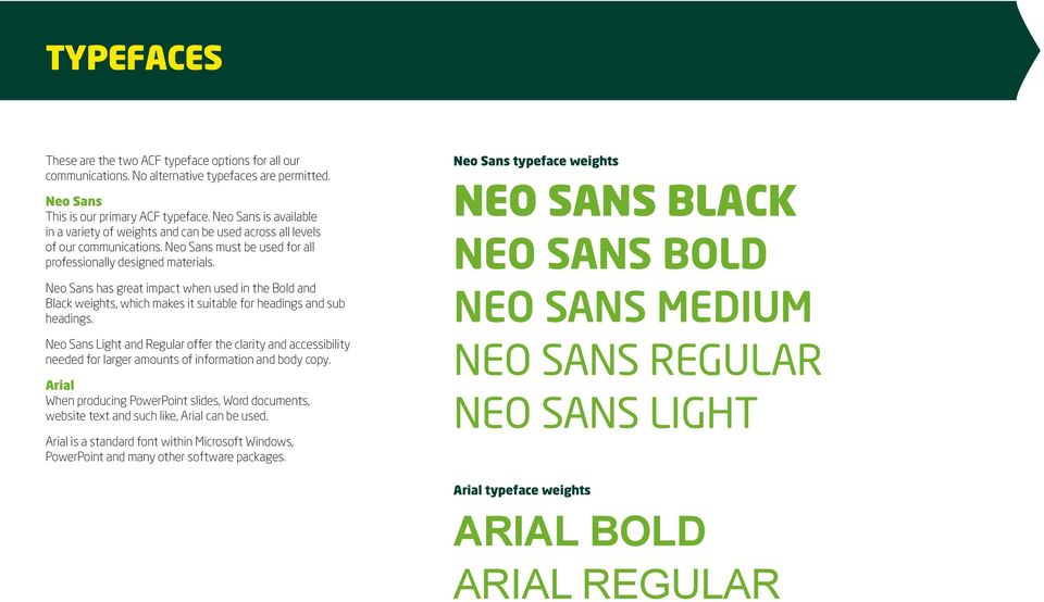 Neo Sans has great impact when used in the Bold and Black weights, which makes it suitable for headings and sub headings.