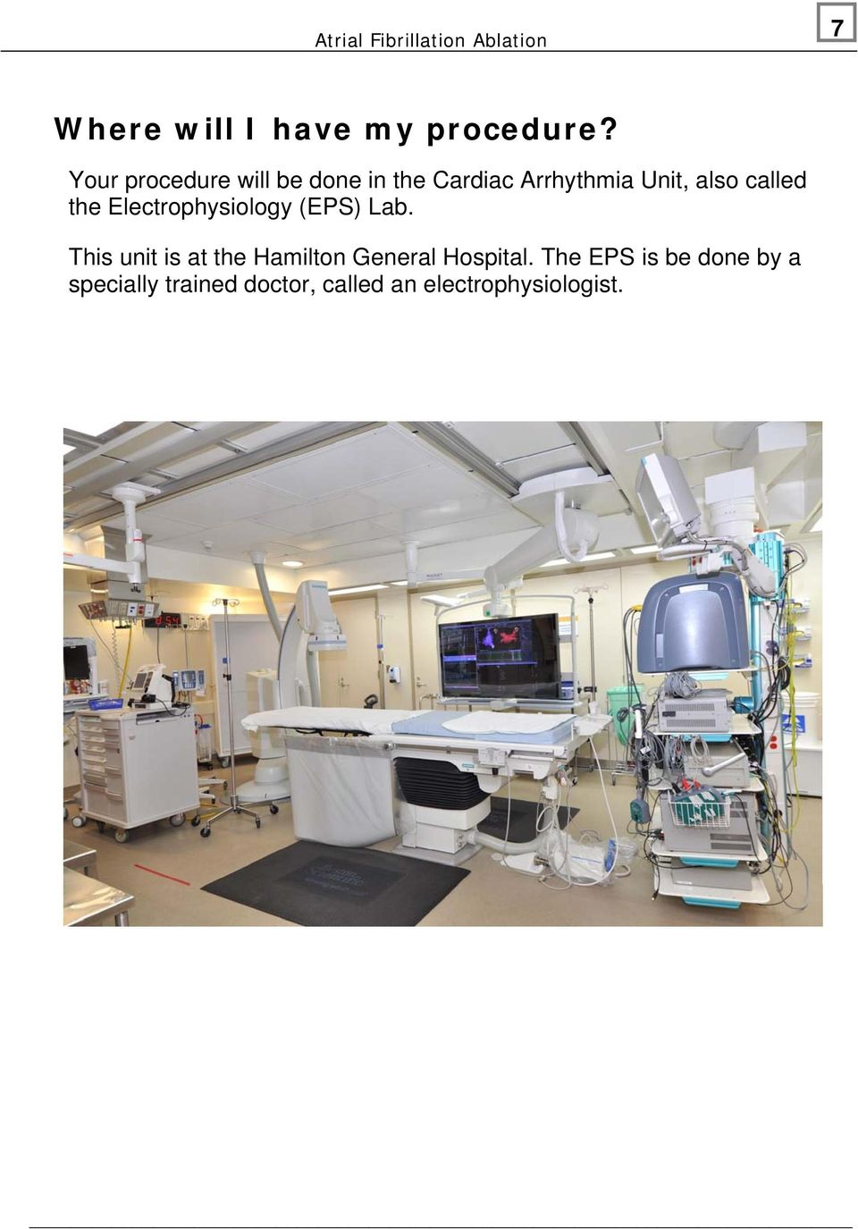 called the Electrophysiology (EPS) Lab.