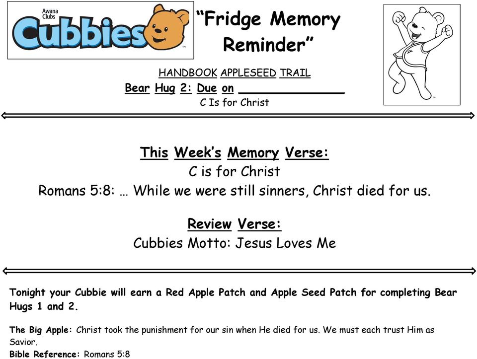 Cubbies Motto: Jesus Loves Me Tonight your Cubbie will earn a Red Apple Patch and Apple Seed Patch