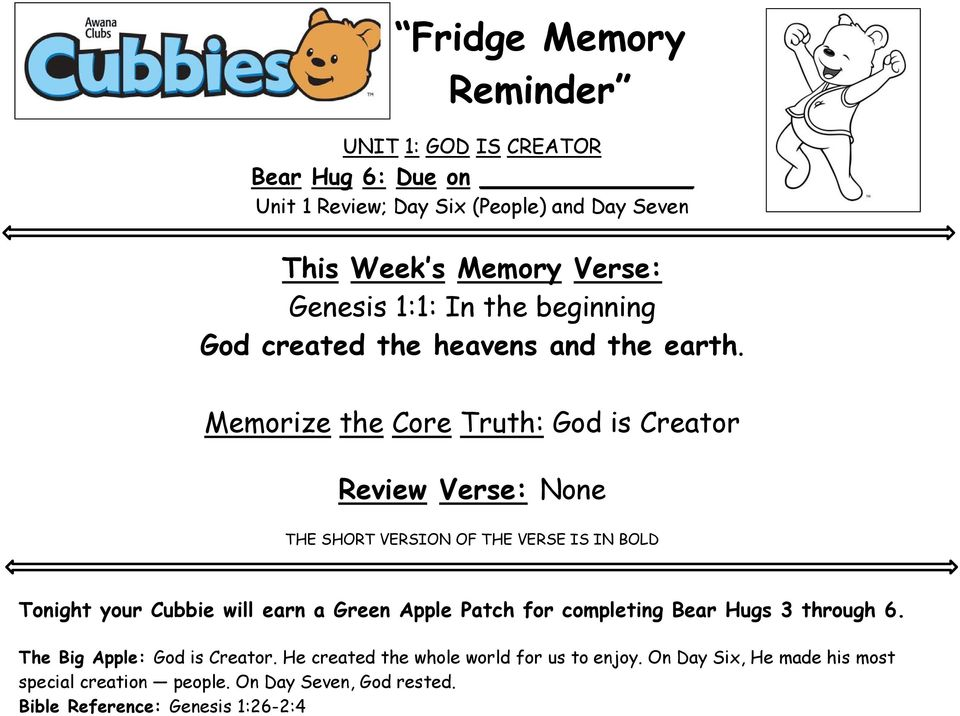 Memorize the Core Truth: God is Creator None Tonight your Cubbie will earn a Green Apple Patch for completing Bear Hugs