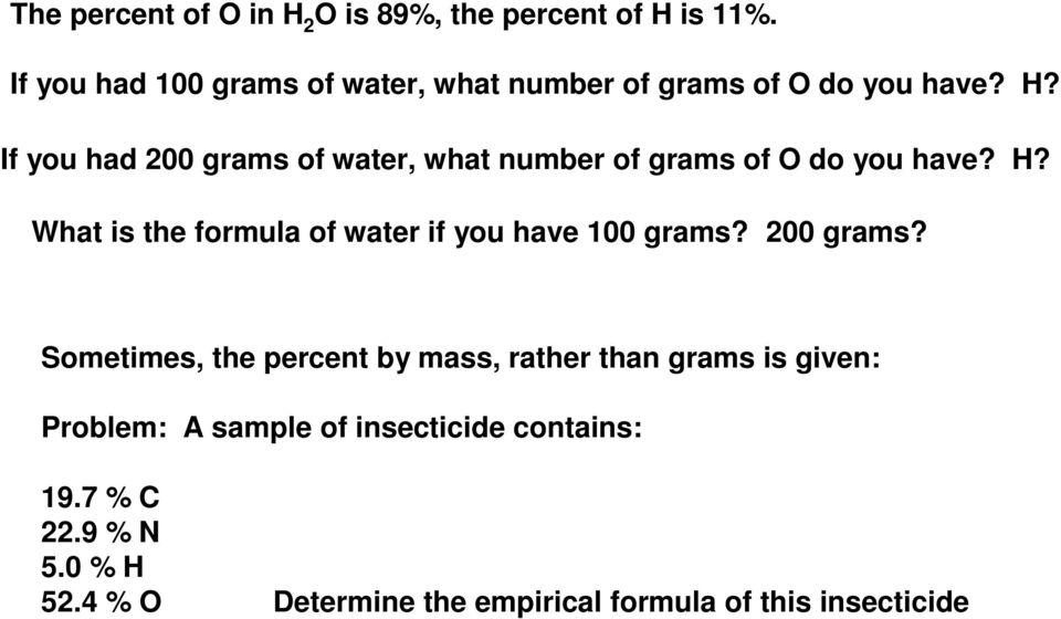 If you had 200 grams of water, what number of grams of O do you have? H?