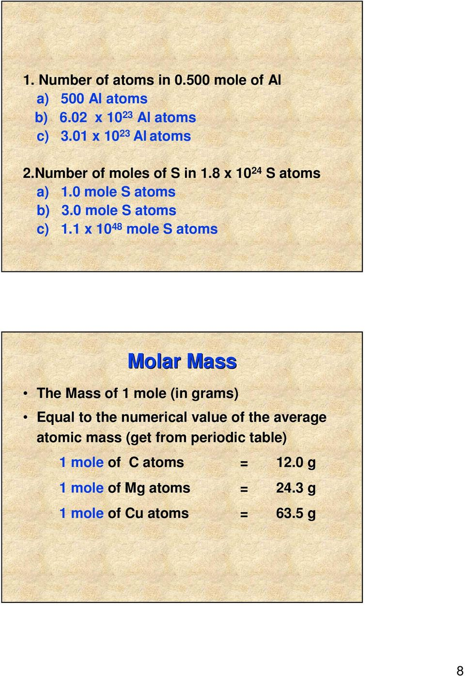 1 x 10 48 mole S atoms Molar Mass The Mass of 1 mole (in grams) Equal to the numerical value of the