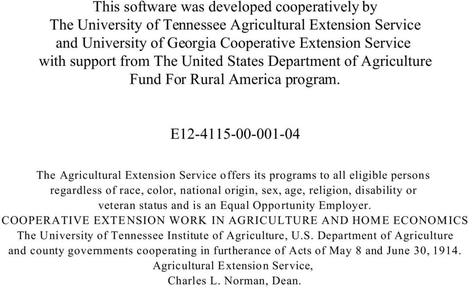 E12-4115-00-001-04 The Agricultural Extension Service offers its programs to all eligible persons regardless of race, color, national origin, sex, age, religion, disability or veteran status