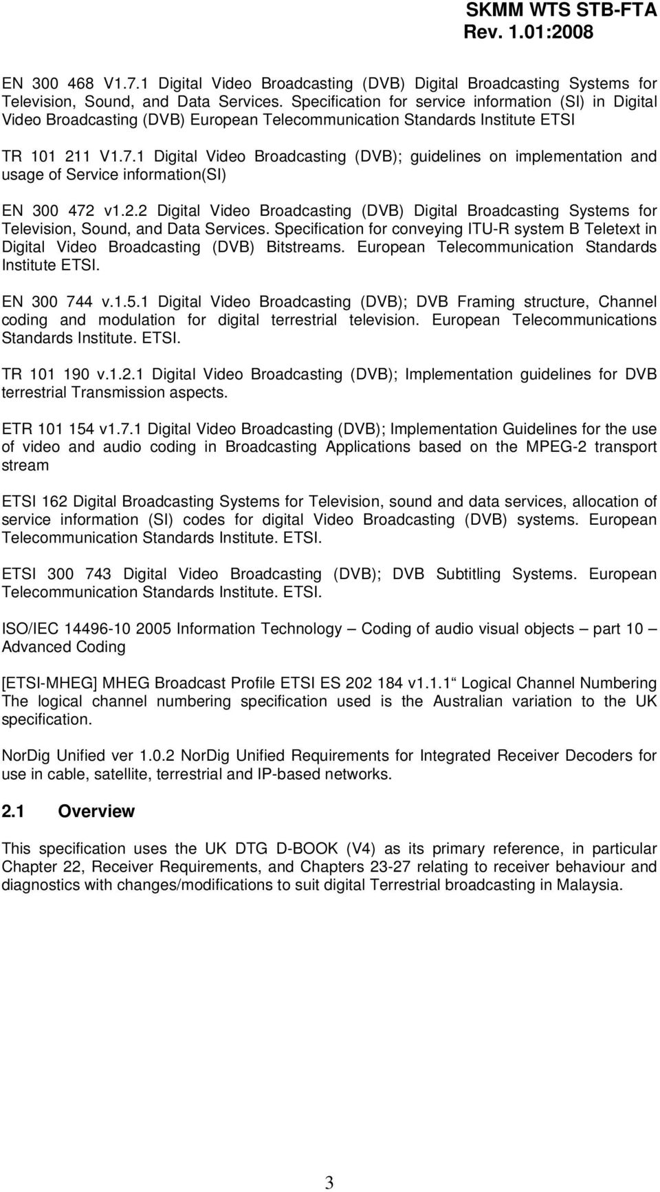 1 Digital Video Broadcasting (DVB); guidelines on implementation and usage of Service information(si) EN 300 472