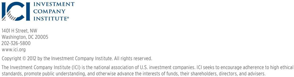 The Investment Company Institute (ICI) is the national association of U.S. investment companies.