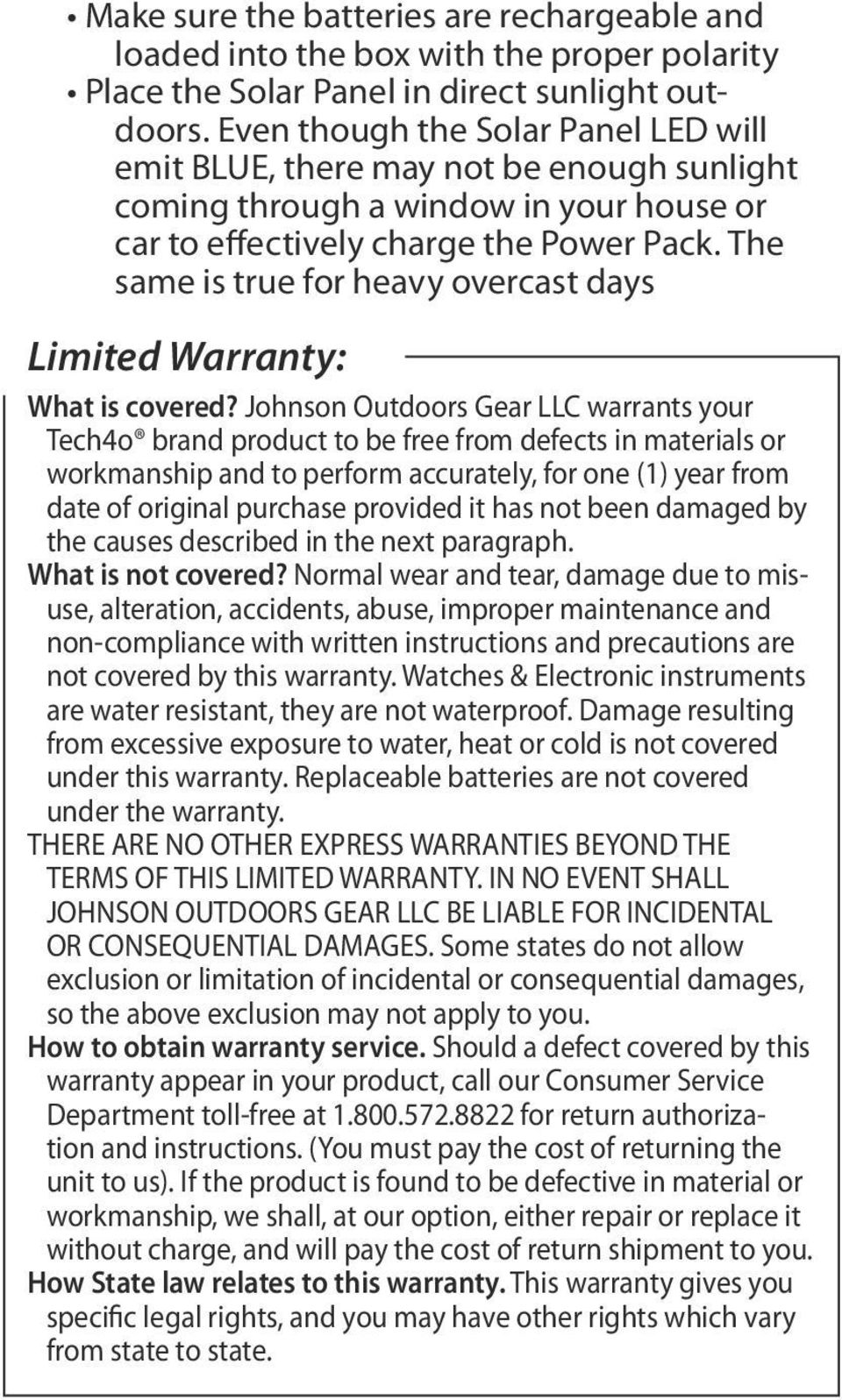 The same is true for heavy overcast days Limited Warranty: What is covered?