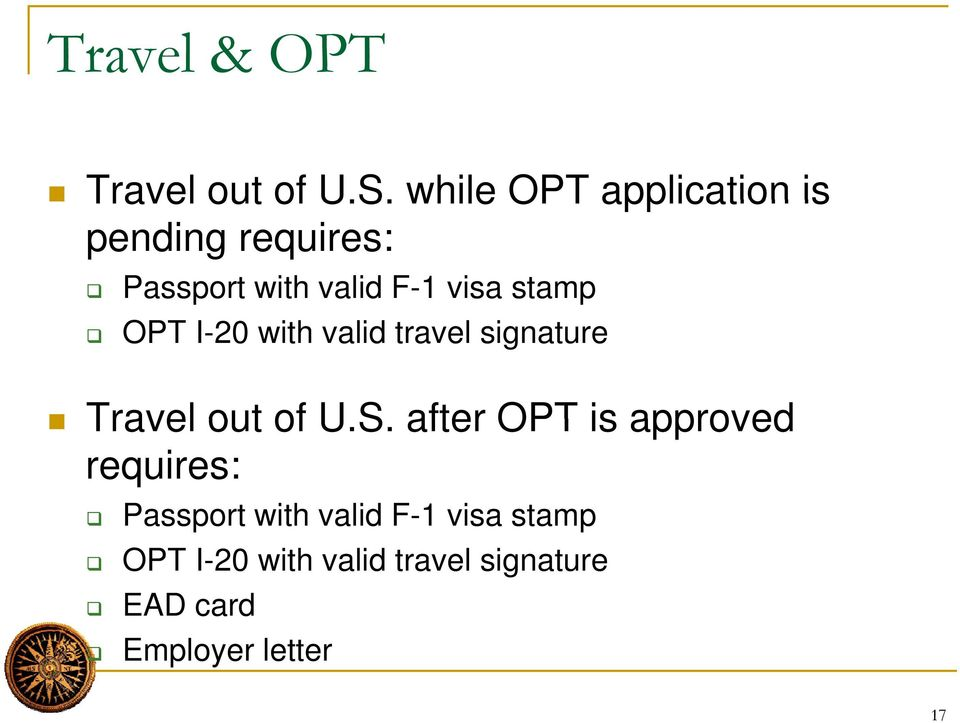 stamp OPT I-20 with valid travel signature Travel out of U.S.