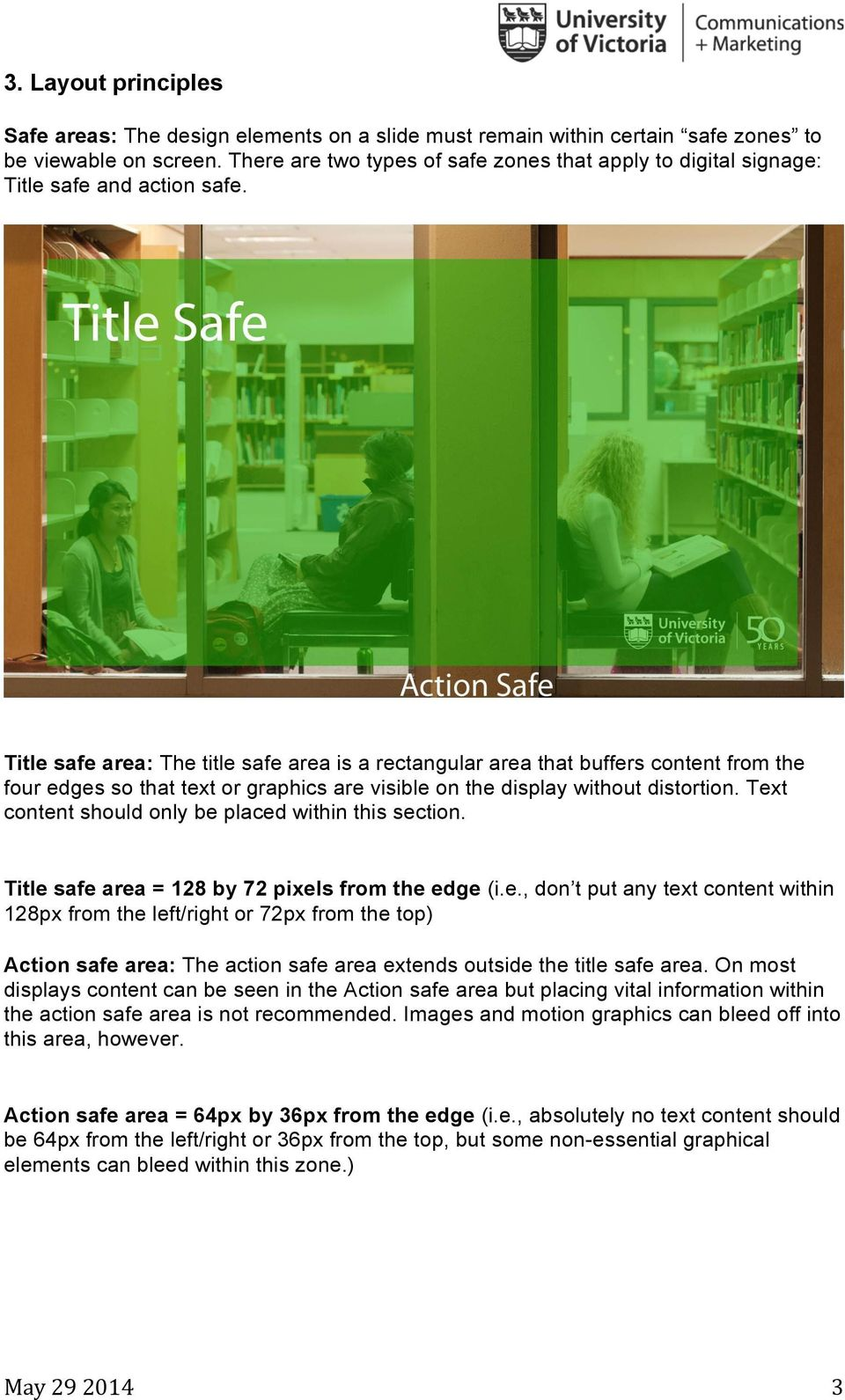 Title safe area: The title safe area is a rectangular area that buffers content from the four edges so that text or graphics are visible on the display without distortion.
