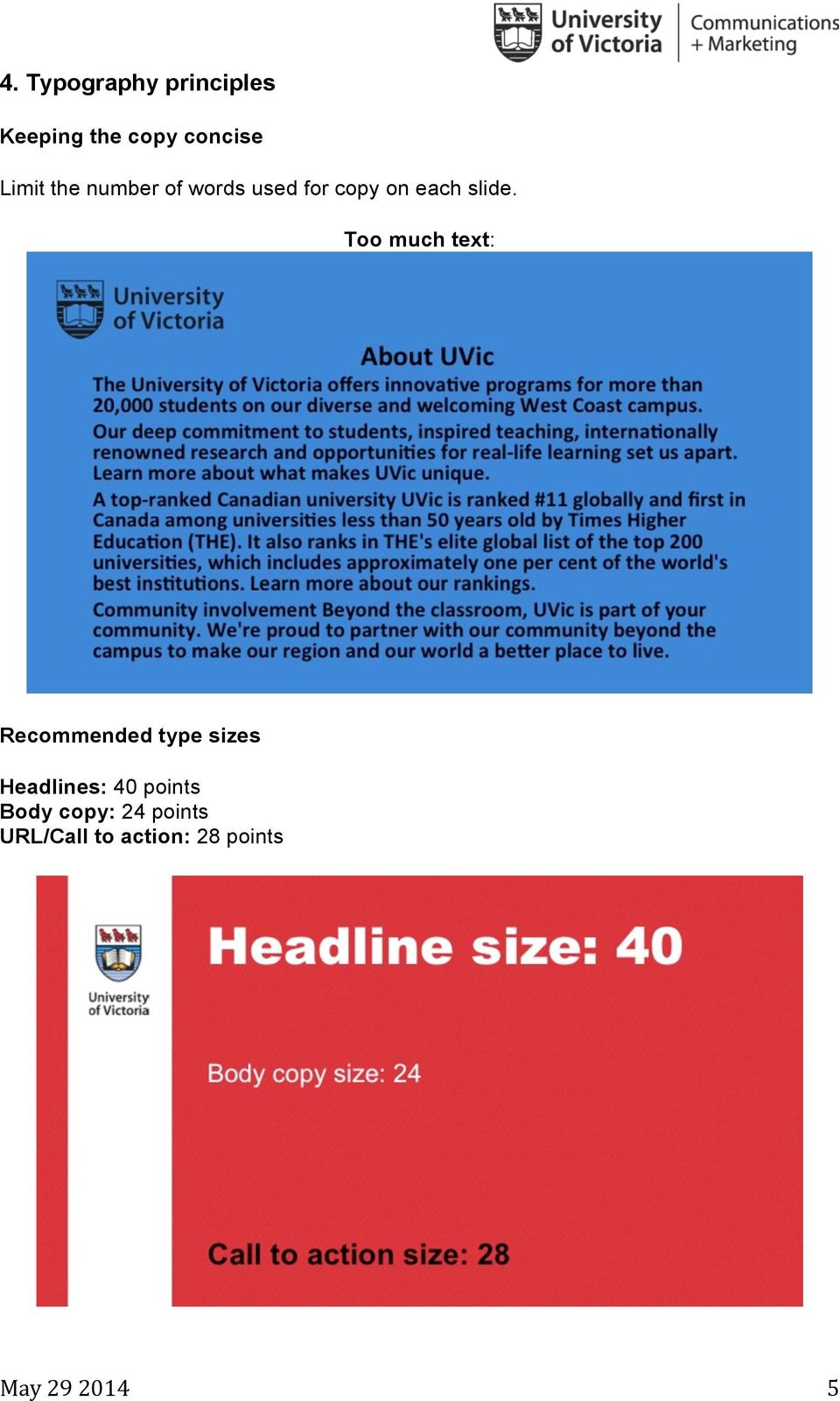 Too much text: Recommended type sizes Headlines: 40