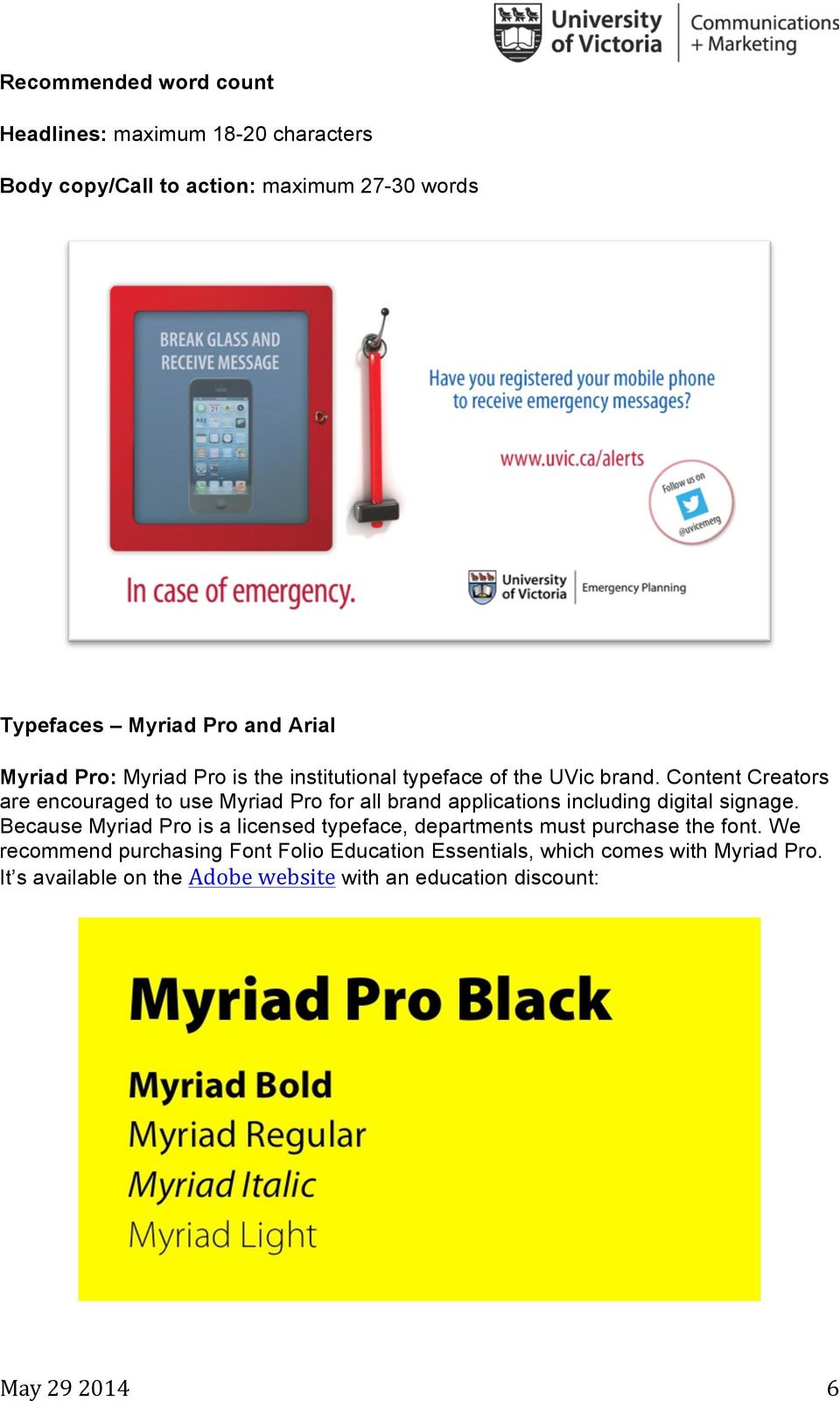 Content Creators are encouraged to use Myriad Pro for all brand applications including digital signage.