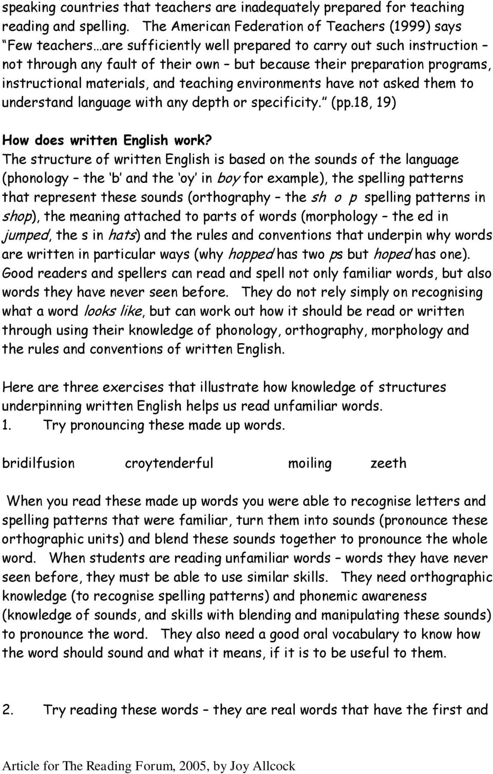 instructional materials, and teaching environments have not asked them to understand language with any depth or specificity. (pp.18, 19) How does written English work?