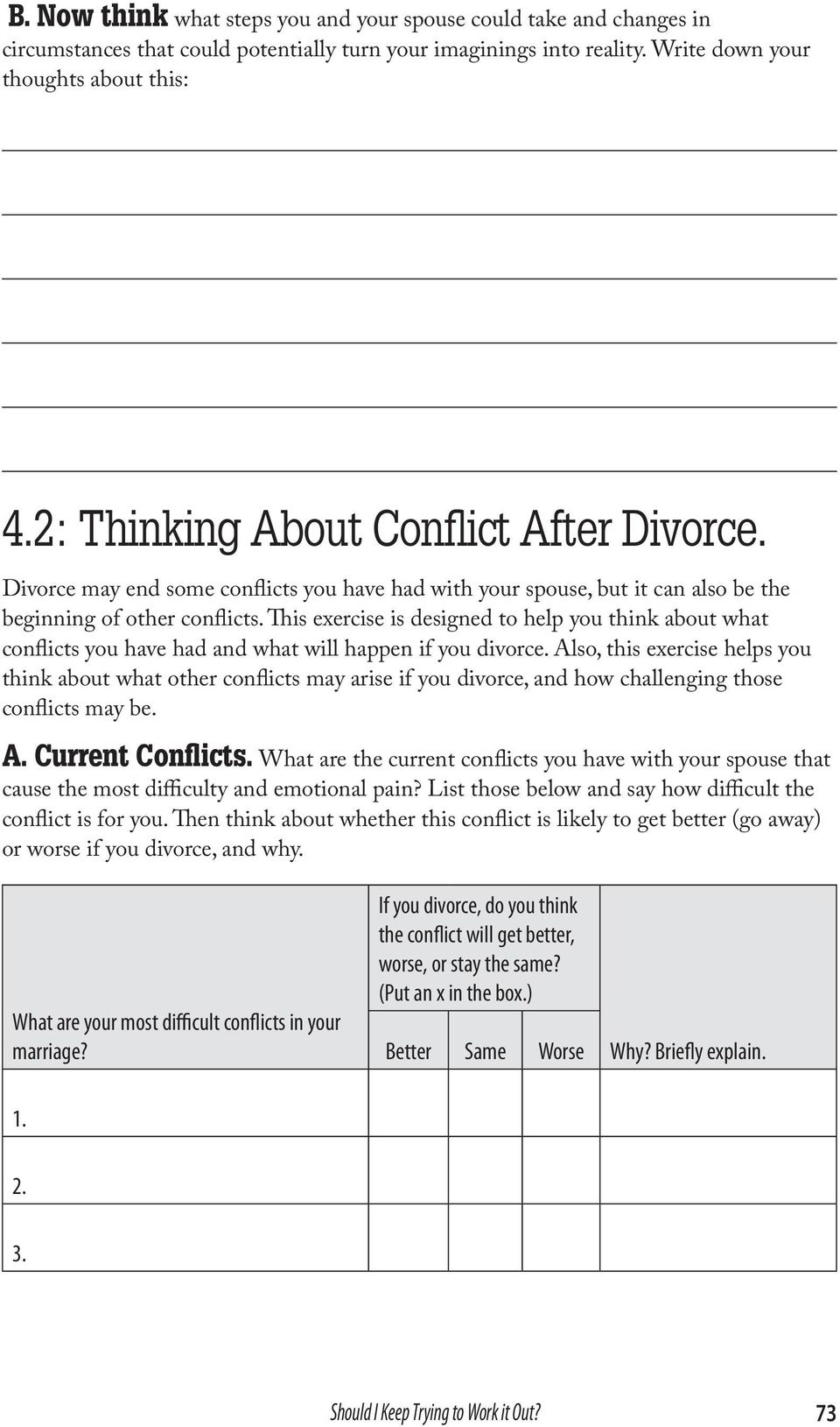 This exercise is designed to help you think about what conflicts you have had and what will happen if you divorce.
