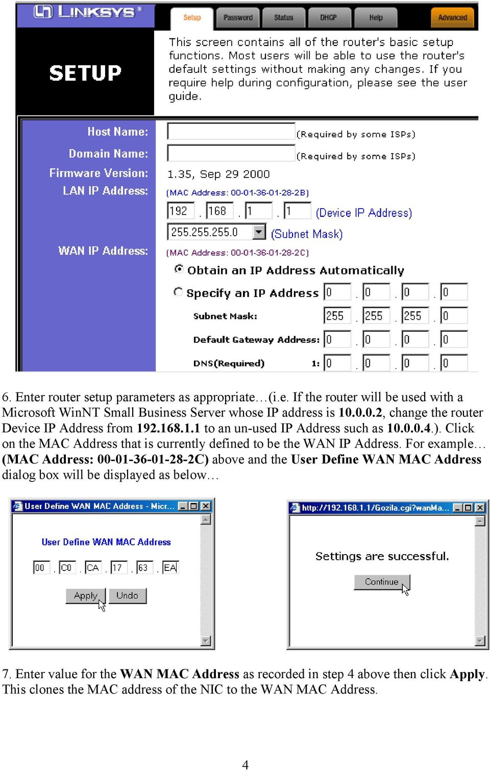 Click on the MAC Address that is currently defined to be the WAN IP Address.