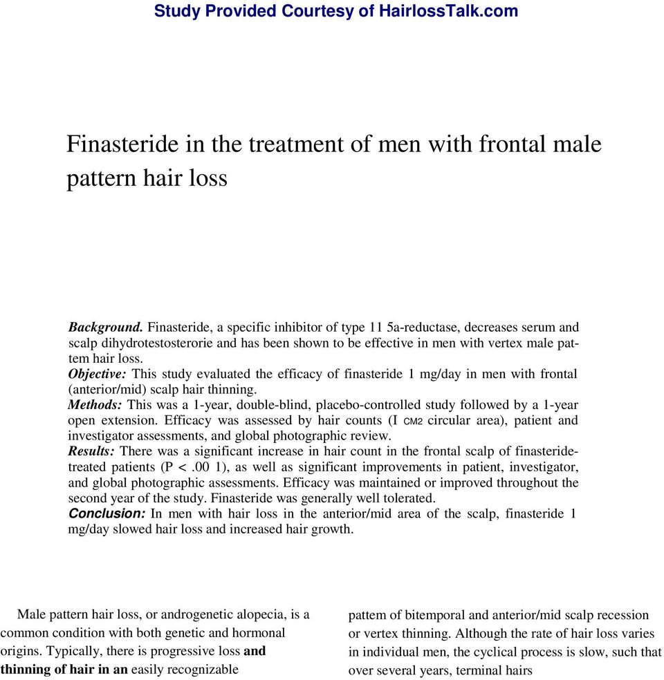 Objective: This study evaluated the efficacy of finasteride 1 mg/day in men with frontal (anterior/mid) scalp hair thinning.