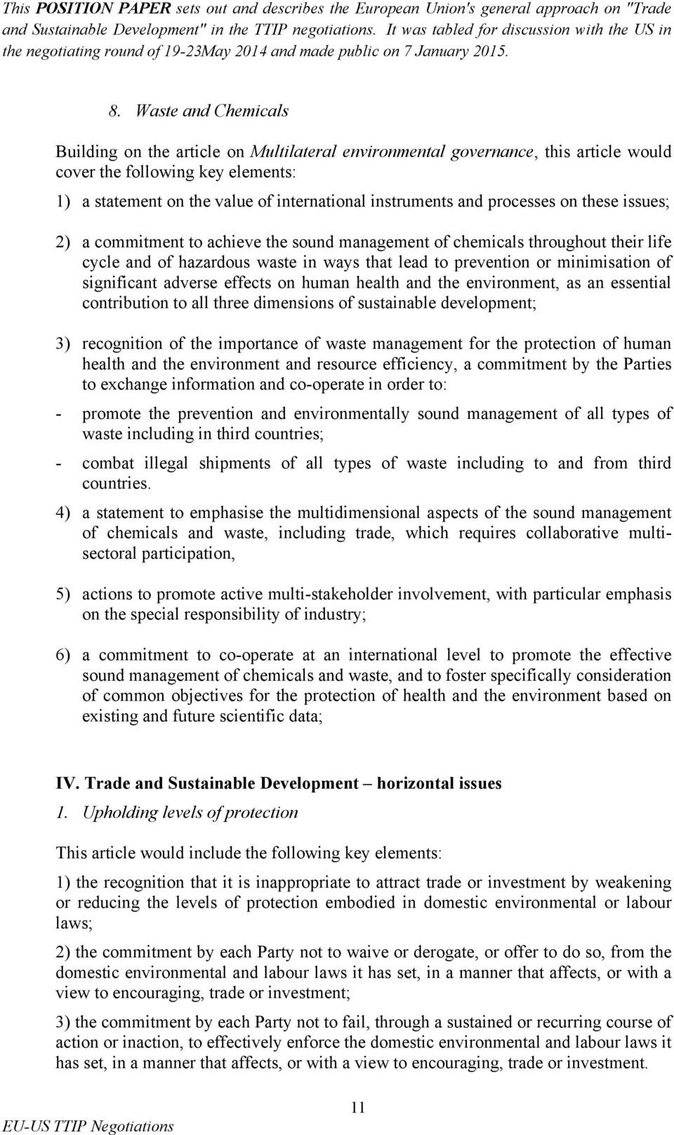 significant adverse effects on human health and the environment, as an essential contribution to all three dimensions of sustainable development; 3) recognition of the importance of waste management