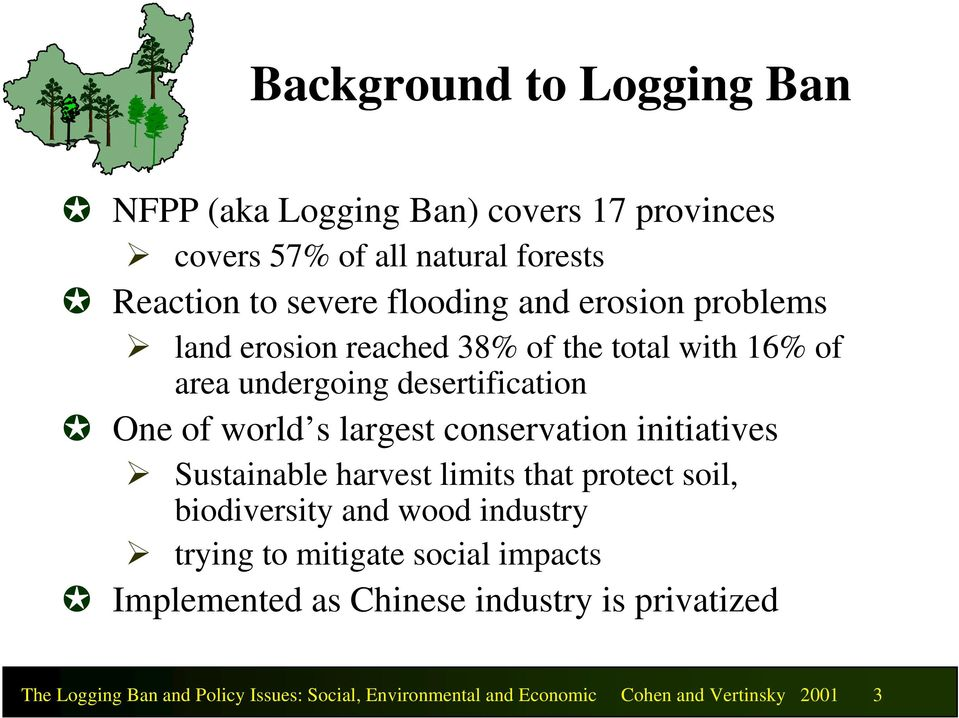 conservation initiatives Sustainable harvest limits that protect soil, biodiversity and wood industry trying to mitigate social